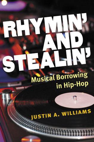 Rhymin' and Stealin': Musical Borrowing in Hip-Hop
