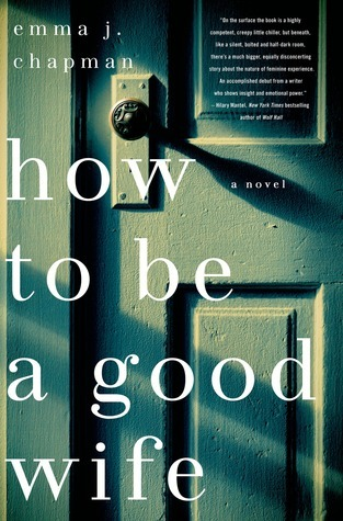 Ebook How To Be a Good Wife by Emma  Chapman read!