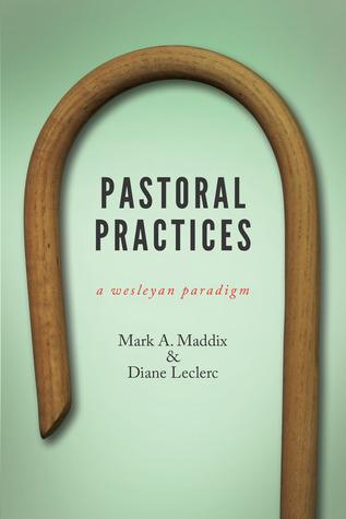 Pastoral Practices: A Wesleyan Paradigm