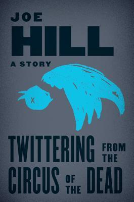 twittering-from-the-circus-of-the-dead
