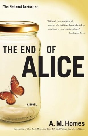 The End of Alice by A.M. Homes