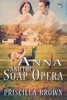 Anna and the Soap Opera