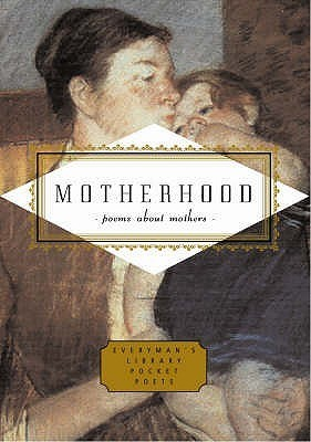 Motherhood: Poems About Mothers