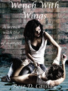 Wench With Wings by Rose D. Cassidy