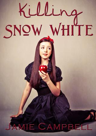 Killing Snow White (Fairy Tales Retold, #3)