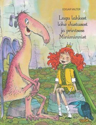 Lugu lahkest lohe Justusest ja printsess Miniminnist