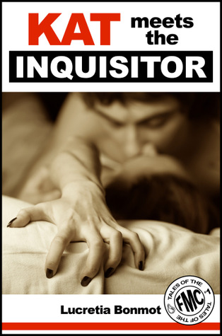Kat Meets the Inquisitor (Gangbang Tales of the FMC, #1)