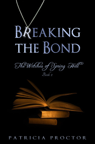 Breaking the Bond (The Witches of Spring Hill, #2)