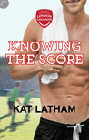 Knowing the Score (London Legends, #1)