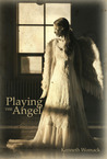 Playing the Angel