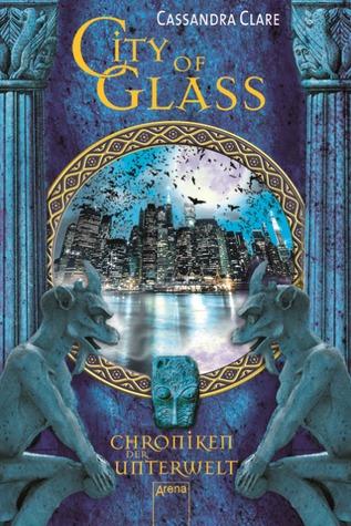 City of Glass (Chroniken der Unterwelt, #3)