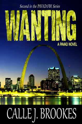 Wanting (PAVAD: FBI Romantic Suspense, #2)