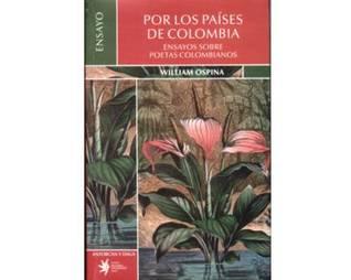 Por Los Paises de Colombia: Ensayos Sobre Poetas Colombianos