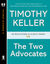 The Two Advocates by Timothy J. Keller