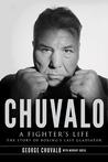 Chuvalo: A Fighte...