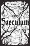 Saeculum by Ursula Poznanski