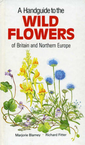 A Handguide To The Wild Flowers Of Britain And Northern Europe