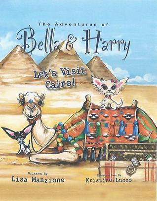 The Adventures of Bella and Harry: Let's Visit Cairo!