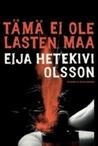 Tämä ei ole lasten maa by Eija Hetekivi Olsson