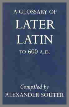 A Glossary of Later Latin to 600 A. D