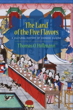 the-land-of-the-five-flavors-a-cultural-history-of-chinese-cuisine