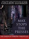 Max Stops the Presses by Colleen Gleason