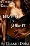 Tempted to Submit (His Darkest Desire, #1)