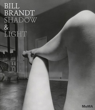 Bill Brandt: Shadow & Light por Sarah Hermanson Meister
