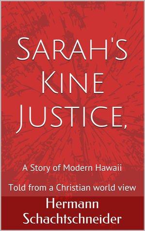 Sarah's Kine Justice: A Story of Modern Hawaii