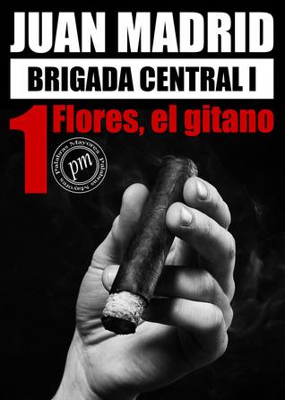 Brigada Central 1: Flores, El Gitano