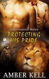 Protecting His Pride (Supernatural Mates #7)