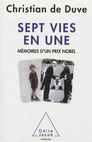 Sept vies en une: mémoires d'un Prix Nobel