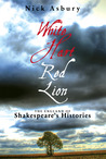 White Hart, Red Lion: The England of Shakespeare's Histories