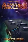Admiral's Tribulation (Spineward Sectors, #3)