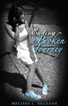 Ending a Broken Journey (Journey, #1)