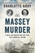 The Massey Murder: A Maid, Her Master and the Trial that Shocked a Nation