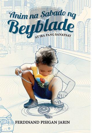 Anim na Sabado ng Beyblade at Iba Pang Sanaysay