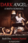 Hunter, Hunted (Dark Angel: A Mafia Romance, #1)