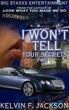 I Won't Tell Your Secrets Pt 1