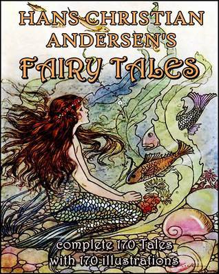 Hans Christian Andersen's Fairy Tales : Complete 170 Tales with 170 illustrations