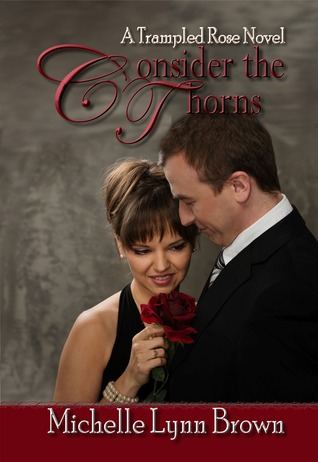 Consider the Thorns (The Trampled Rose #2)