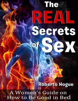Real Secrets of Sex: A Women's Guide on How to Be Good in Bed