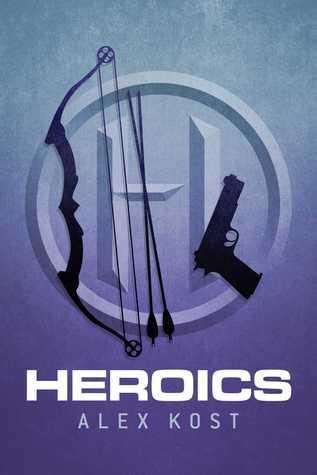 Heroics (Heroics, #1)