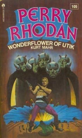 Wonderflower Of Utik Perry Rhodan 105 By Kurt Mahr