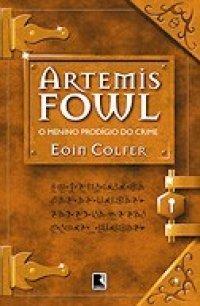 Artemis Fowl: O Menino Prodígio do Crime (Artemis Fowl, #1)