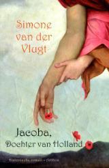 Jacoba, Dochter van Holland by Simone van der Vlugt