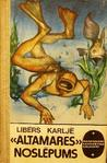 """Altamares"" noslēpums by Libers Karlje"