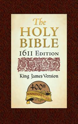 The Holy Bible 1611 Edition: King James Version