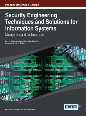 Security Engineering Techniques and Solutions for Information Systems: Management and Implementation