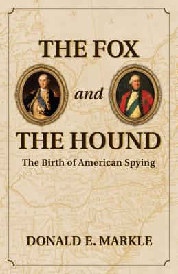 The Fox and the Hound: The Birth of American Spying